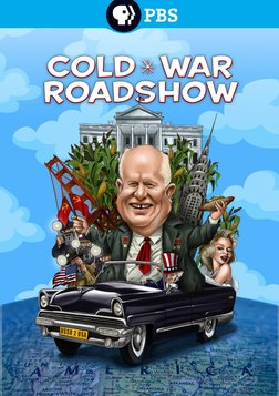 American Experience: Cold War Roadshow - The Reaction of the American Media to Nikita Khrushchev's 1959 Tour of the U.S.