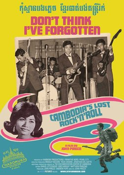 Don't Think I've Forgotten - Cambodia's Lost Rock and Roll