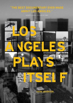 Los Angeles Plays Itself - A Cinematic History of Los Angeles