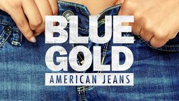 Blue Gold: American Jeans - A History of Blue Jeans